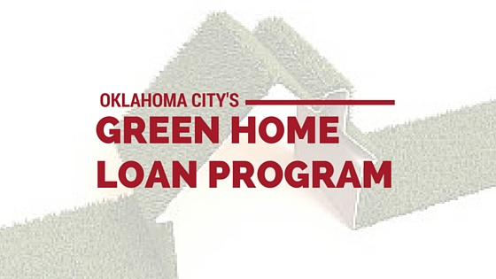 Cover photo for Oklahoma City's Green Home Loan Program from Majestic Construction blog